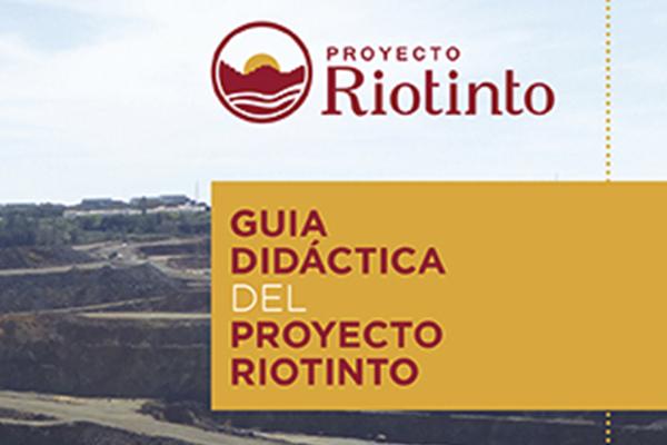 Guía Didáctica del Proyecto Riotinto