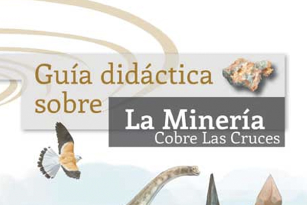 Guía didáctica sobre la Minería. Cobre Las Cruces