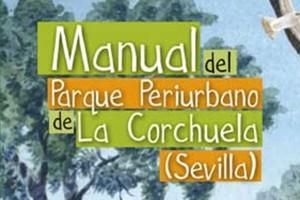Manual del Parque Periurbano de la Corchuela (Sevilla)
